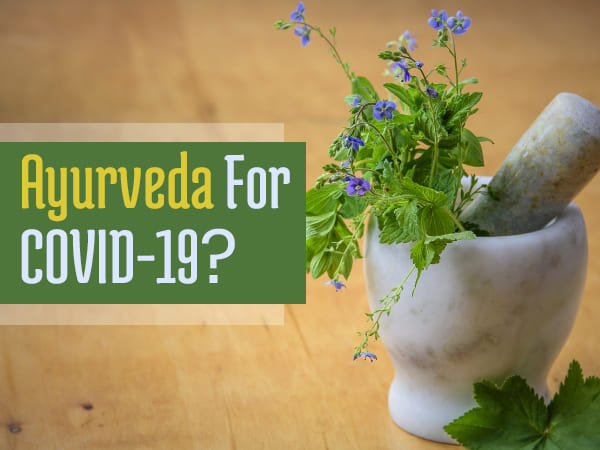 Ayurveda For COVID-19? Immunity-boosting Ayurvedic Drug Fifatrol May Fight Against Coronavirus
