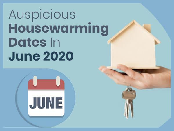 June 2020: Auspicious Housewarming Dates In This Month