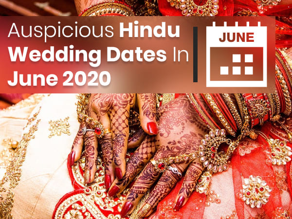 Auspicious Hindu Wedding Dates In The Month Of June 2020