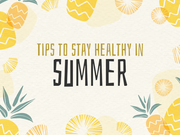 tips to stay healthy in summer