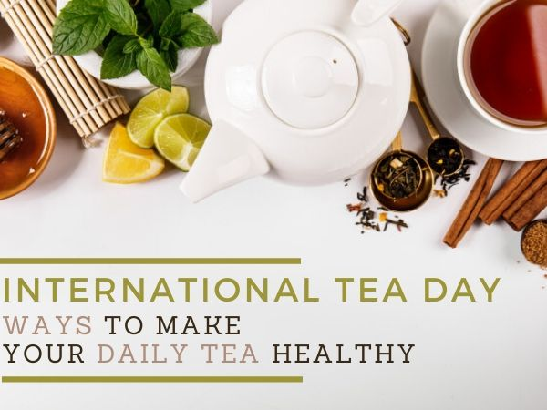 Ways To Make Your Tea Healthy