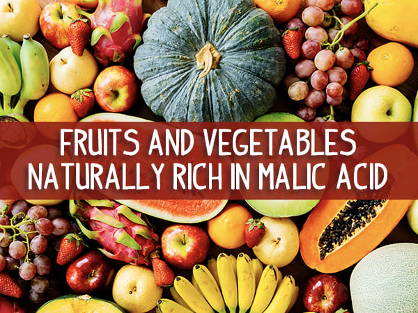 Fruits And Vegetables Rich In Malic Acid