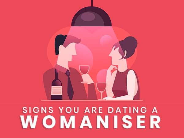 Signs You Are Dating A Womaniser
