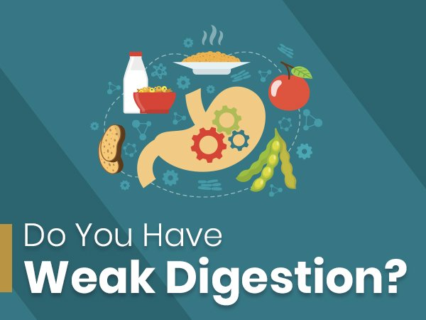 What Causes Weak Digestion