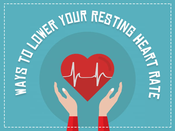 11 Effective Ways to Lower Your Resting Heart Rate (RHR)