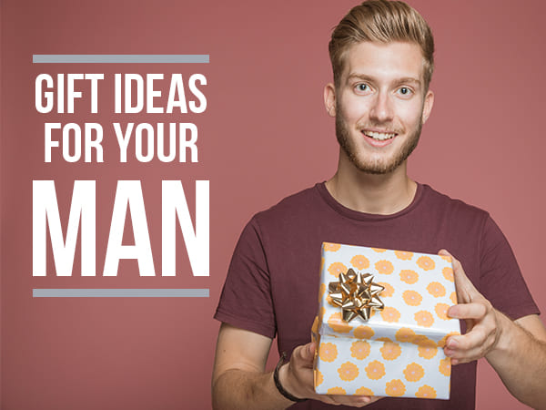 Gift Ideas To Surprise Your Man