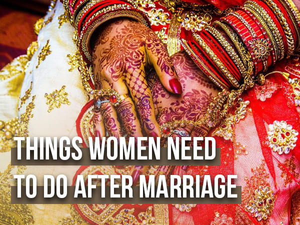 Things Women Need To Do Post-Marriage