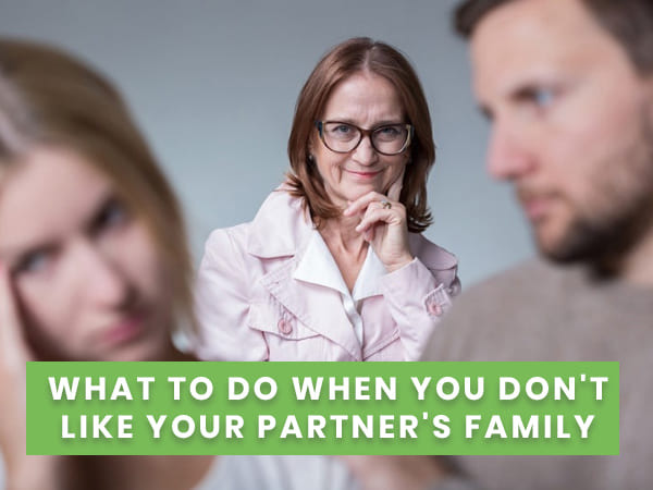 8 Things To Do If You Don't Like Your Partner's Family