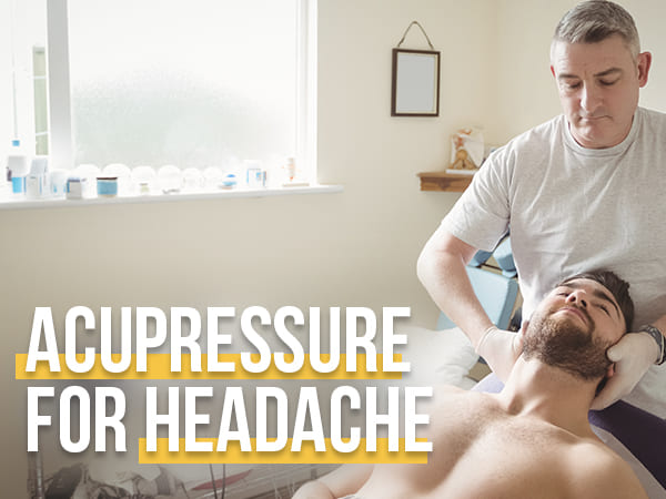 Acupressure For Headache: The Best Pressure Points For Relief And Precautions
