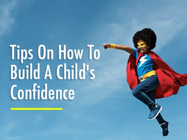 how to build a childs confidence
