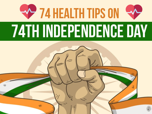 74 Simple Health Tips On The Occasion of 74th Independence Day