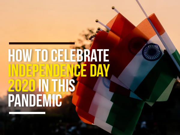 Happy 74th Independence Day 2020: Ways To Celebrate This Day During This Pandemic