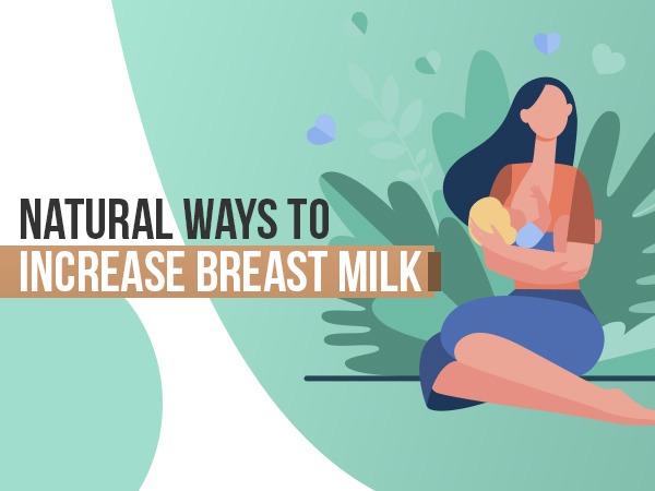 World Breastfeeding Week 2020: 13 Natural Ways To Boost Breast Milk Supply