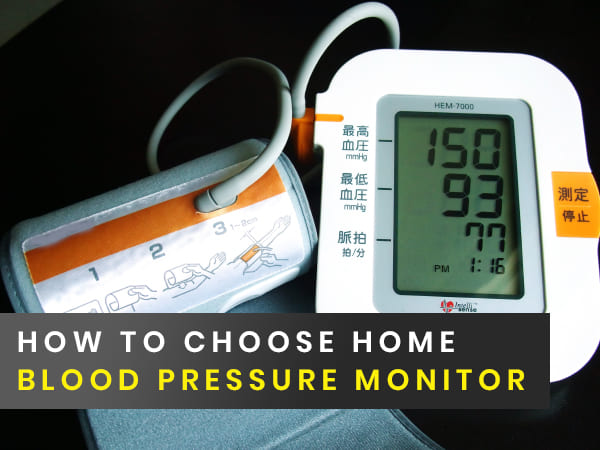 how to choose a home blood pressure monitor