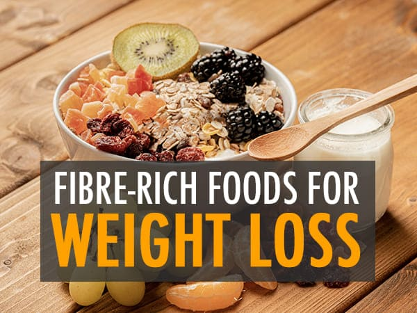 Fibre-Rich Foods For Weight Loss