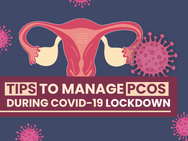 PCOS Cases Are Rising Under Lockdown: Tips To Manage PCOS At Home
