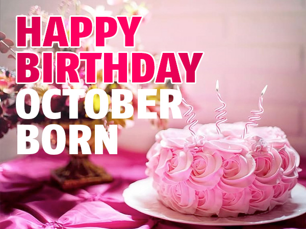 Happy Birthday October Born