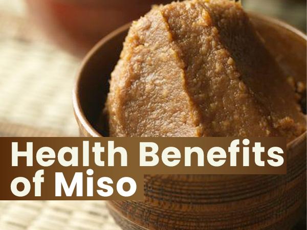 Health Benefits Of Miso
