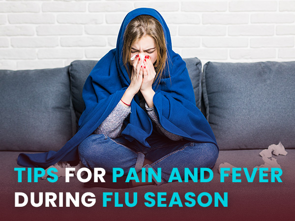 Flu Season Is Here: Some Tips For Managing Fever And Pain
