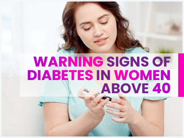 15 Warning Signs And Symptoms Of Diabetes In Women Above 40