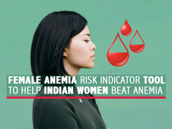 Female Anaemia Risk Indicator Tool To Help Indian Women Beat Anaemia
