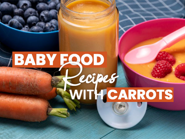 10 Healthy And Safe Baby Food Recipes With Carrots