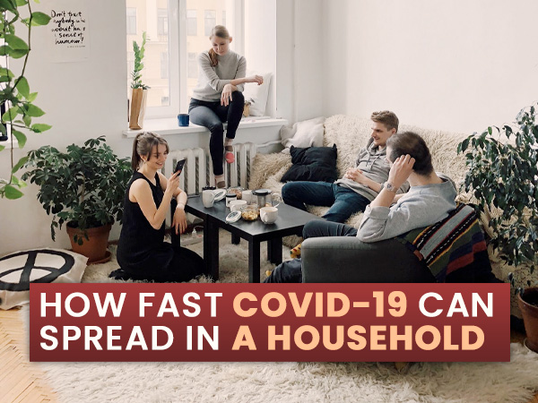 COVID-19 Can Spread In A Household
