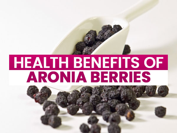 8 Interesting Health Benefits Of Aronia Berries