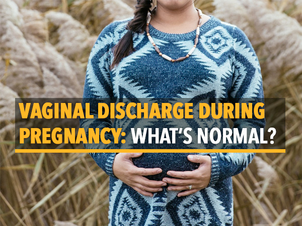 Vaginal Discharge During Pregnancy: What Do Different Colours Of Discharge Mean?
