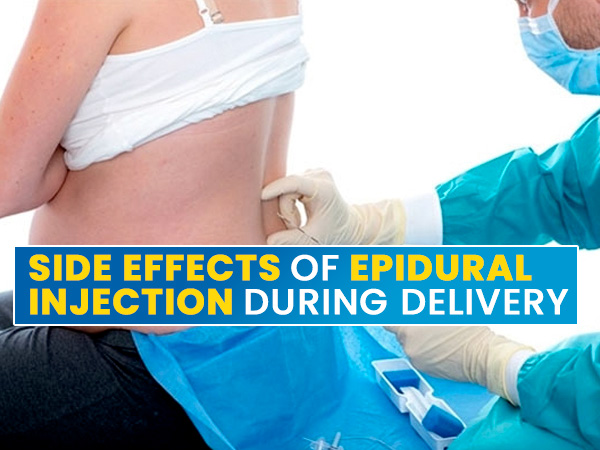Pregnancy And Birth: Side Effects of Epidural Injections On Mother And Foetus