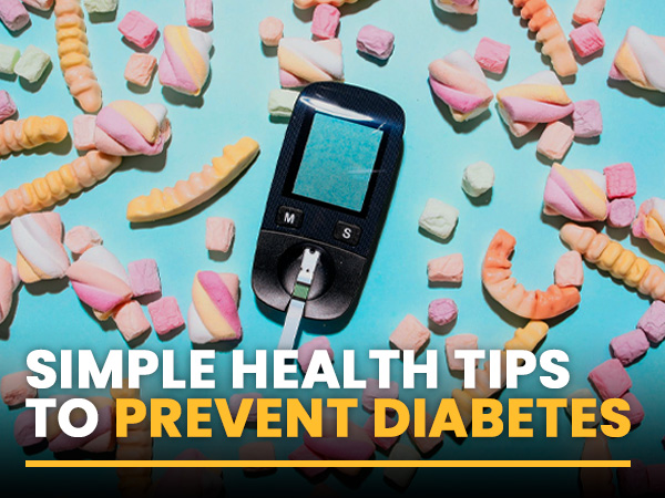 14 Simple And Effective Health Tips To Prevent Diabetes