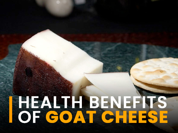 Goat Cheese: Nutrition, Health Benefits And Ways To Eat