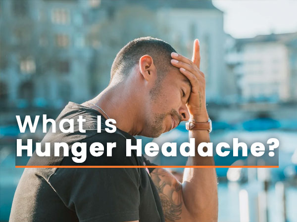 Why Does Hunger Cause Headache?