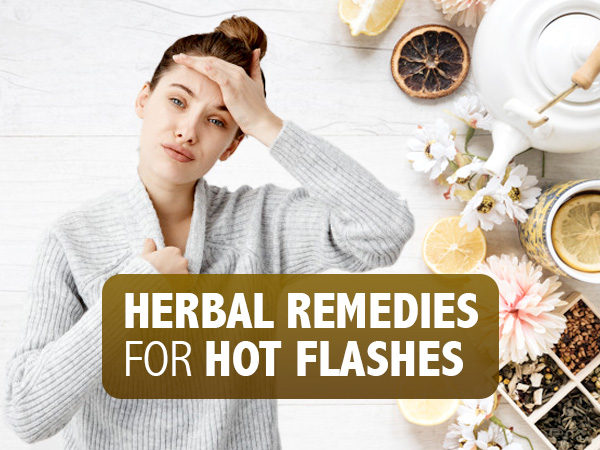 17 Herbal Remedies To Get Rid Of Hot Flashes