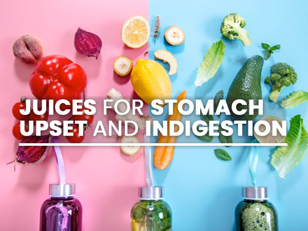 Juices For Stomach Upset