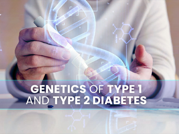Know About Genetics Of Type 1 And Type 2 Diabetes And How To Prevent If It Runs In The Family