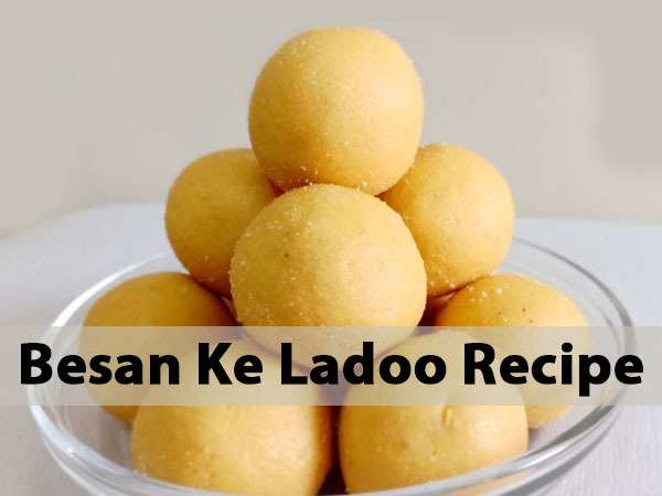 Besan Ke Ladoo Recipe: How It Make It At Your Home
