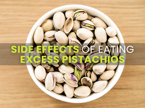 What Are The Side Effects Of Eating Pistachios In Excess?