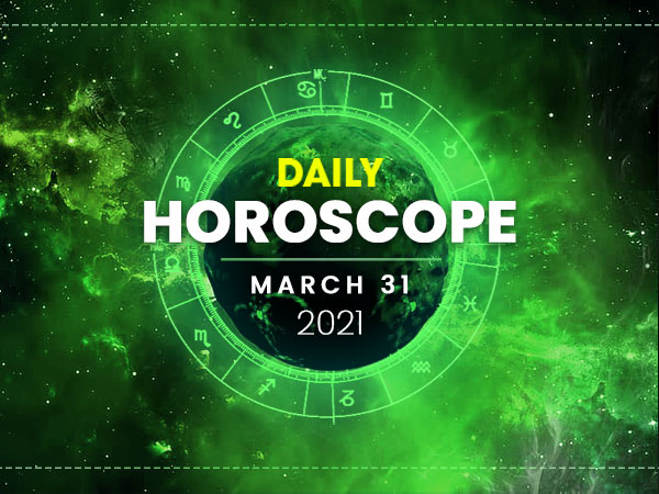 Daily Horoscope: 31 March 2021