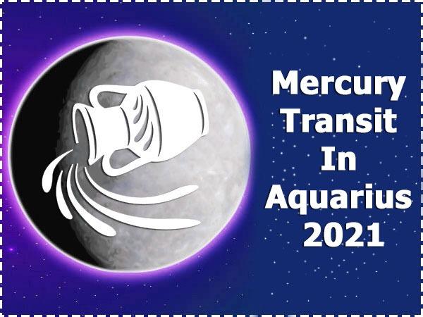 Mercury Transit In Aquarius 2021: How It Will Affect Different Zodiac Sign
