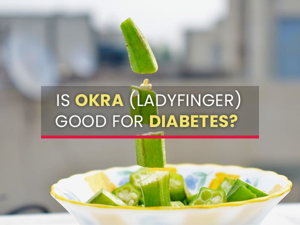 Is Okra Good For People With Diabetes?