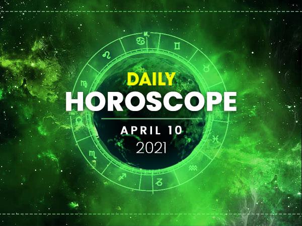 Daily Horoscope: 10 April 2021