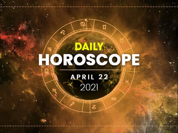 Daily Horoscope: 22 April 2021