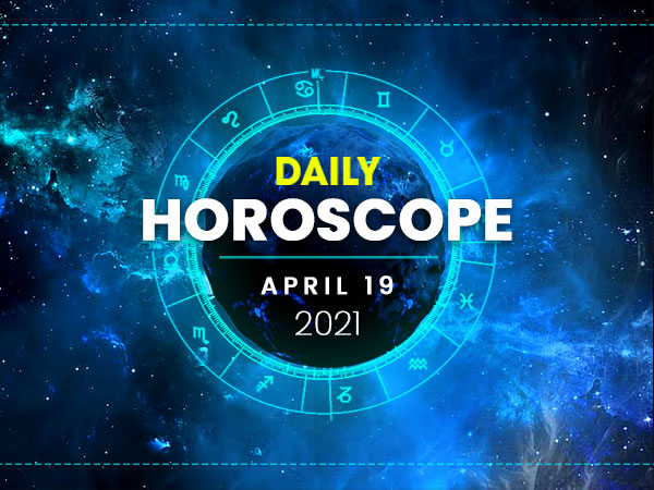 Daily Horoscope: 19 April 2021