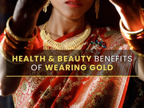 Akshaya Tritiya 2021: Surprising Benefits Of Gold For Your Health And Beauty