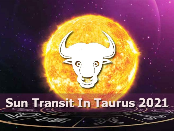 Sun Transit In Taurus 2021: How It Will Affect Different Zodiac Signs