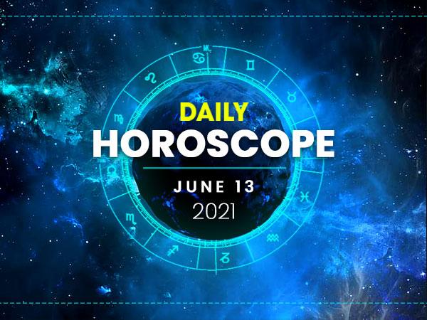Daily Horoscope: 13 June 2021