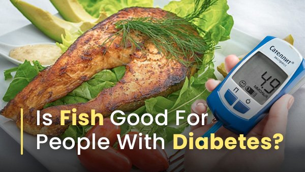 Is Fish Good For People With Diabetes?