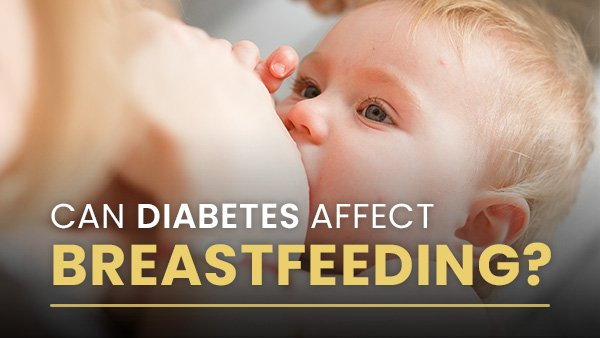 World Breastfeeding Week 2021: Can Diabetes Affect Breastfeeding?