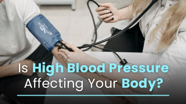 Is High Blood Pressure (Hypertension) Affecting Your Body? 15 Negative Effects Of High BP & Ways To Manage It